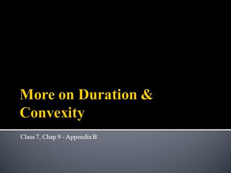 More on Duration & Convexity