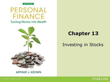 © 2013 Pearson Education, Inc. All rights reserved.13-1 Chapter 13 Investing in Stocks.
