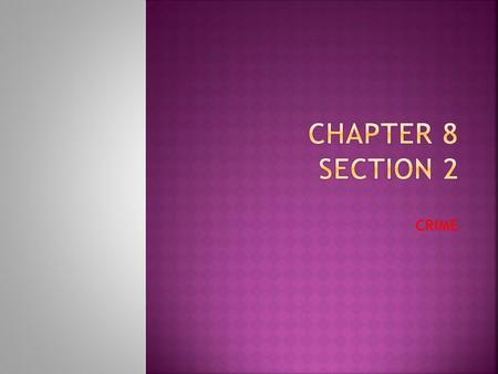 Chapter 8 Section 2 CRIME.