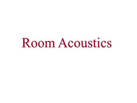Room Acoustics. Reverberation Reverberation direct sound reflected sounds.