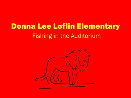 Donna Lee Loflin Elementary Fishing in the Auditorium.