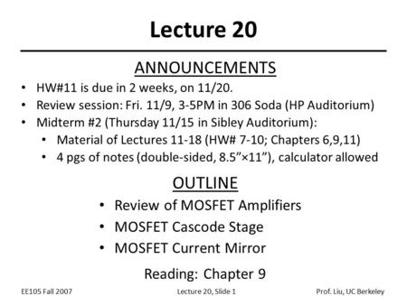 Lecture 20 ANNOUNCEMENTS OUTLINE Review of MOSFET Amplifiers