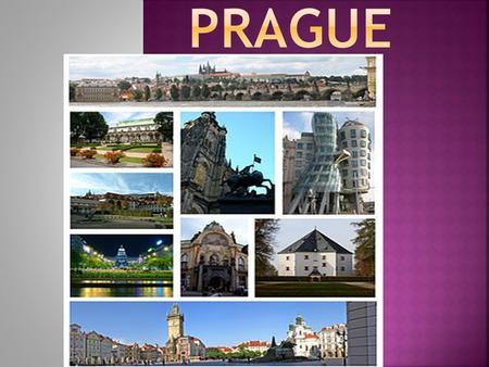  Is the capital and largest of the Czech Republic. It is the fourteenth-largest city in the European union.  Situated in the north-west of the country.