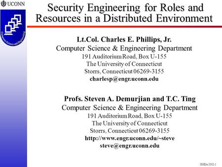 ISSEA 2002-1 Security Engineering for Roles and Resources in a Distributed Environment Security Engineering for Roles and Resources in a Distributed Environment.