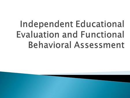  Independent educational evaluation (IEE) - an evaluation conducted by a qualified examiner or examiners who are not employed by the local educational.