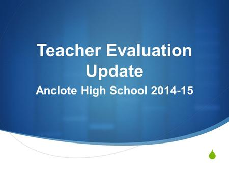 Teacher Evaluation Update