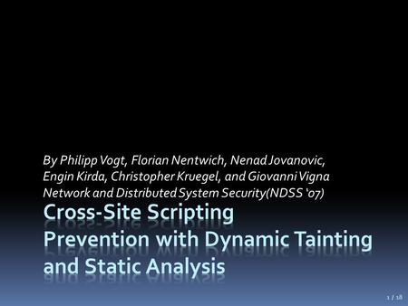 By Philipp Vogt, Florian Nentwich, Nenad Jovanovic, Engin Kirda, Christopher Kruegel, and Giovanni Vigna Network and Distributed System Security(NDSS '07)