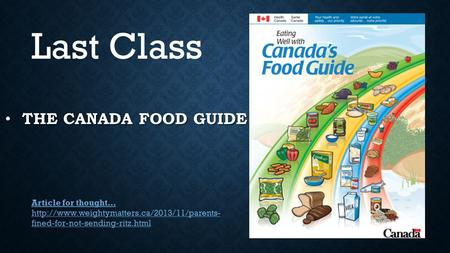 THE CANADA FOOD GUIDE THE CANADA FOOD GUIDE Last Class Article for thought…  fined-for-not-sending-ritz.html.