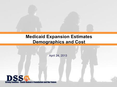 1 Medicaid Expansion Estimates Demographics and Cost April 24, 2013.