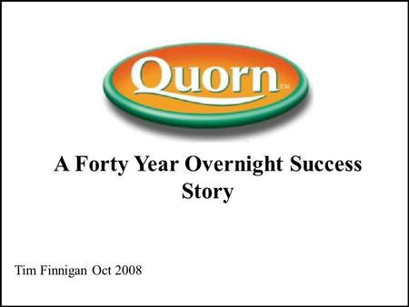 A Forty Year Overnight Success Story Tim Finnigan Oct 2008.