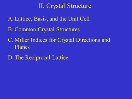 II. Crystal Structure Lattice, Basis, and the Unit Cell