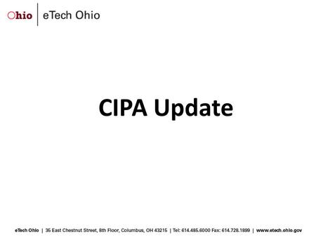 CIPA Update. FOR SCHOOLS – By July 1, 2012, amend your existing Internet safety policy (if you have not already done so) to provide for the education.