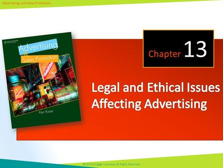 Advertising and Sales Promotion ©2013 Cengage Learning. All Rights Reserved. Chapter 13.
