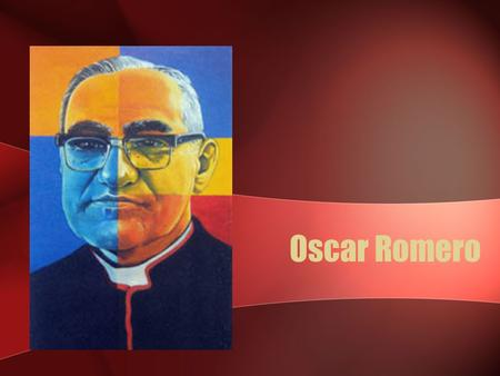 Oscar Romero. El Salvador Life in El Salvador in the 1970s The country was ruled by just a few wealthy and powerful families who used the army to suppress.