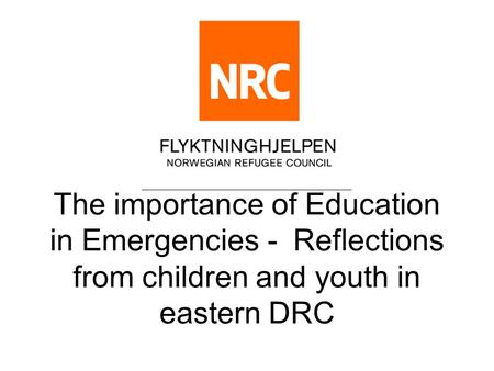 The importance of Education in Emergencies - Reflections from children and youth in eastern DRC.