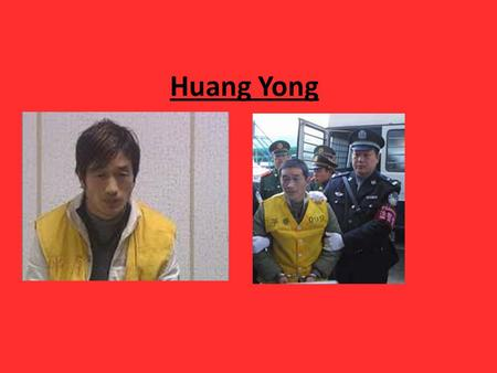 Huang Yong. Huang Yong was the son of a pig farmer, a Chinese serial killer accused of murdering 17- 25 teenage boys between September 2001 and 2003.