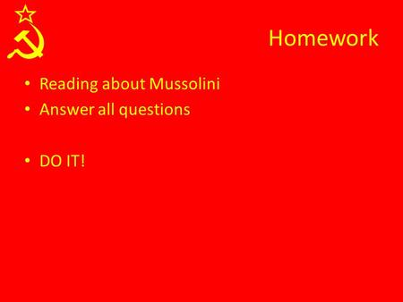 Homework Reading about Mussolini Answer all questions DO IT!