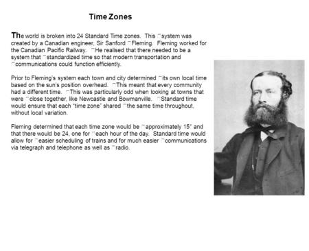Time Zones The world is broken into 24 Standard Time zones. This 