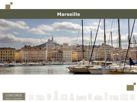 Marseille. Marseille, historic and sunny city  2600 years of history  320 days of sunshine per year  1st urbanized city in France  A world capital.