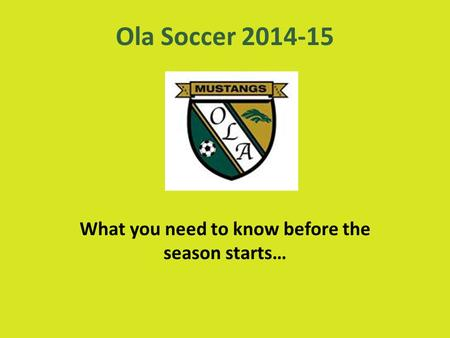 Ola Soccer 2014-15 What you need to know before the season starts…
