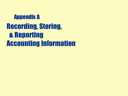Recording, Storing, & Reporting Accounting Information