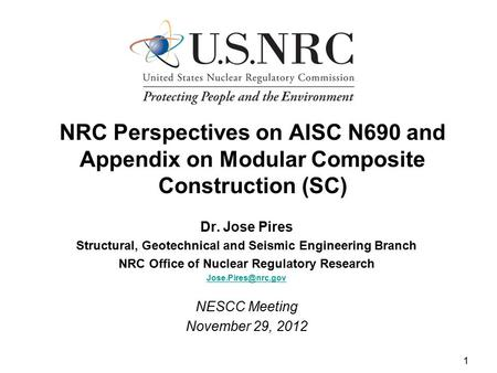 Dr. Jose Pires Structural, Geotechnical and Seismic Engineering Branch