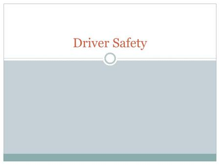 Driver Safety.