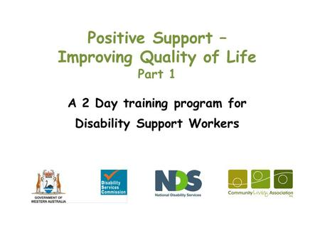 Positive Support – Improving Quality of Life Part 1