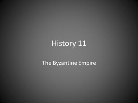 History 11 The Byzantine Empire. Constantinople The emperor Constantine rebuilt the Greek city of Byzantium and gave it the name Constantinople. In.