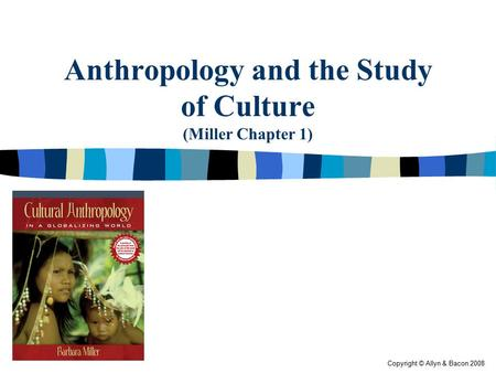 Anthropology and the <strong>Study</strong> of Culture (Miller Chapter 1)