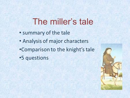 The miller's tale summary of the tale Analysis of major characters