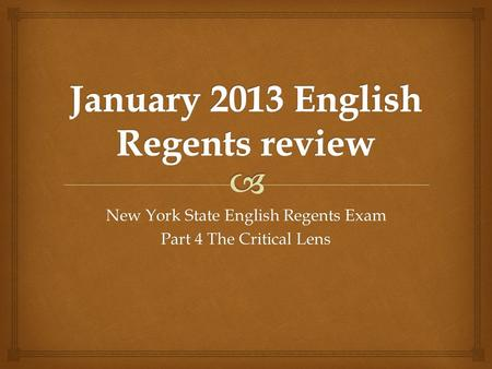 New York State English Regents Exam Part 4 The Critical Lens.