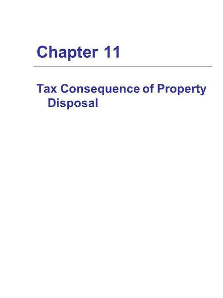 Chapter 11 Tax Consequence of Property Disposal. Computation of Realized Gain or Loss  Everything of economic value received in exchange for a property.