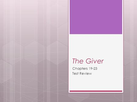 The Giver Chapters 19-23 Test Review.