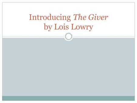 Introducing The Giver by Lois Lowry. Pre-reading activity 1. Get out a sheet of notebook paper. 2. Tear it into five pieces of about equal size. 3. Give.