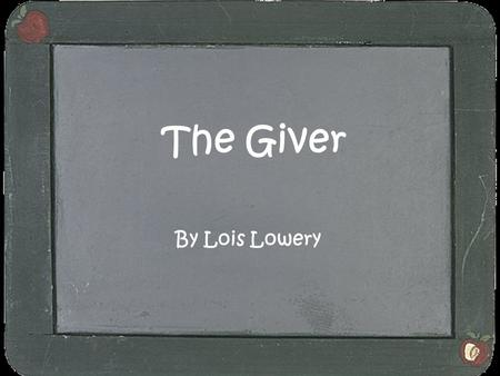 The Giver By Lois Lowery.