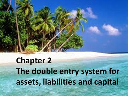 Frank Wood and Alan Sangster, Frank Wood's Business Accounting 1, 12 th Edition, © Pearson Education Limited 2012 Slide 2.1 Chapter 2 The double entry.