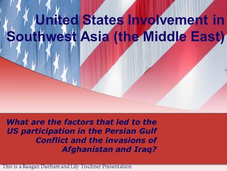 United States Involvement in Southwest Asia (the Middle East)