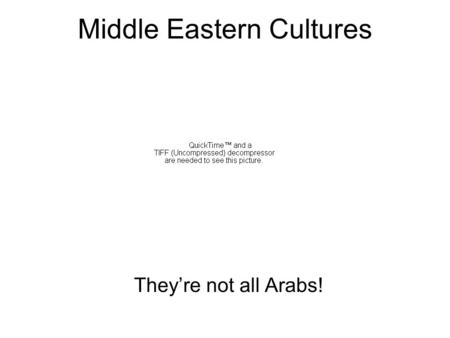 Middle Eastern Cultures They're not all Arabs!. The Arab World.