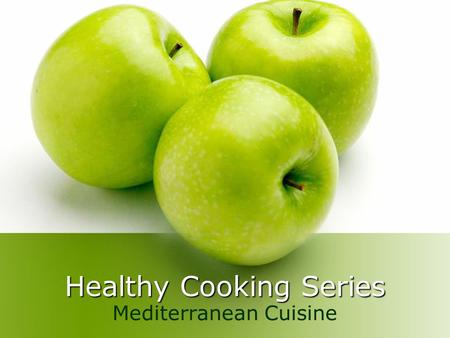 Healthy Cooking Series Mediterranean Cuisine. Created for those who want their food choices to better align with their wellness goals.