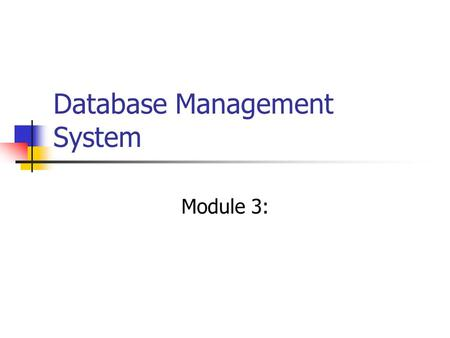 Database Management System Module 3:. Complex Constraints In this we specify complex integrity constraints included in SQL. It relates to integrity constraints.