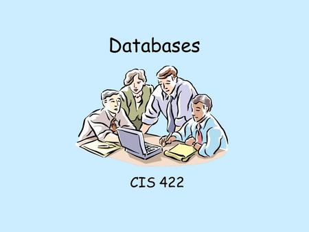 Databases CIS 422. Lifetime of Data Transient results to the evaluations of expression Variables involved in procedure activation Global variables Dynamically.