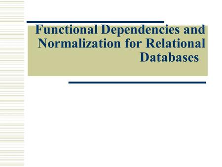 Functional Dependencies and Normalization for Relational Databases.