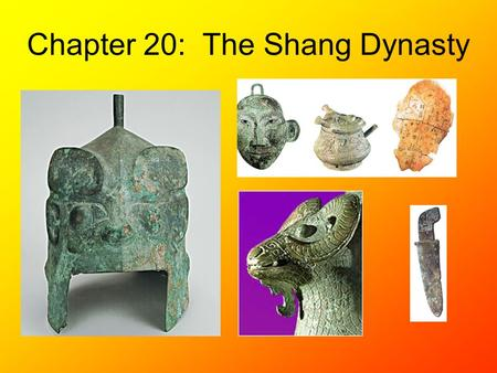 Chapter 20: The Shang Dynasty. A Dynasty is a line of rulers that come from the same family An aristocrat is a noble, or upper class person, whose wealth.