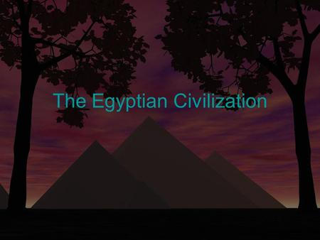 The Egyptian Civilization. Two major regions of Ancient Egypt Lower Egypt –The Nile Delta Upper Egypt –Upstream.