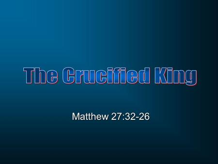 Matthew 27:32-26. Matthew 27:32 As they were coming out, they found a man of Cyrene named Simon, whom they pressed into service to bear His cross.