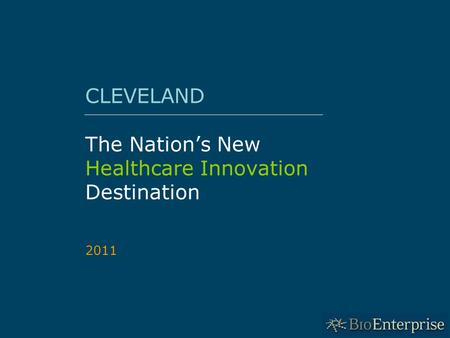 1 CLEVELAND The Nation's New Healthcare Innovation Destination 2011.