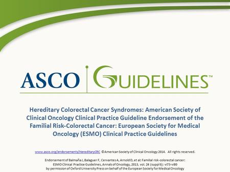 Hereditary Colorectal Cancer Syndromes: American Society of Clinical Oncology Clinical Practice Guideline Endorsement of the Familial Risk-Colorectal Cancer: