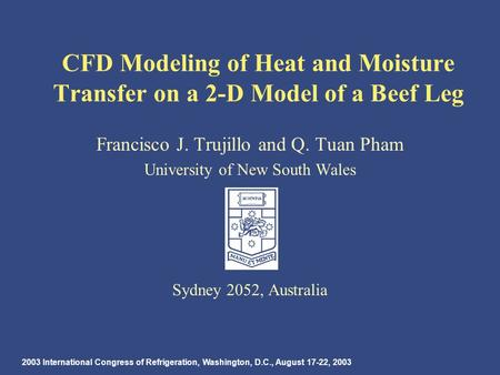 2003 International Congress of Refrigeration, Washington, D.C., August 17-22, 2003 CFD Modeling of Heat and Moisture Transfer on a 2-D Model of a Beef.