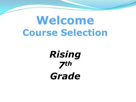 Welcome Course Selection Rising 7 th Grade. HPMS Website Main Page www.lcps.org/hpms Link to Program of Studies.